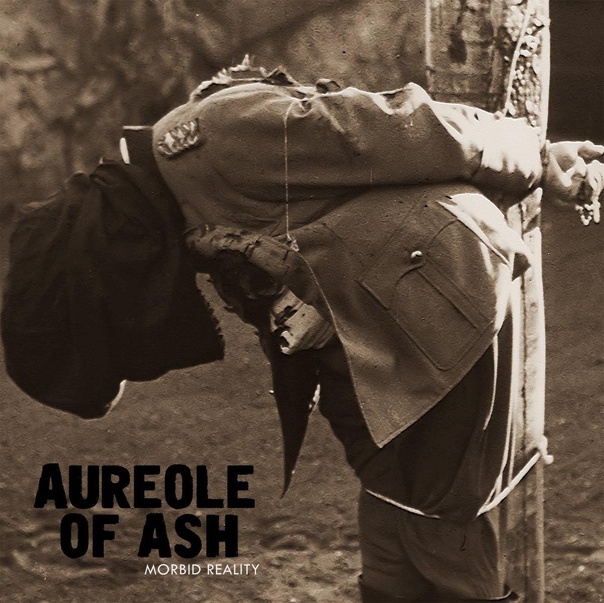 Aureole Of Ash – Morbid Reality