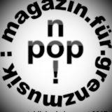 no!pop : magazin.für.grenzmusik jetzt immer auf Mixcloud!