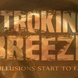Stroking Breeze – As Illusions Start to Fade